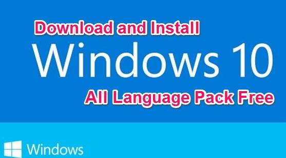 download-windows-10-all-language-pack-and-install.jpg?fit=557%2C307&ssl=1